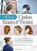 DIY Updos, Knots, and Twists