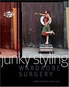 Junky Styling: Wardrobe Surgery