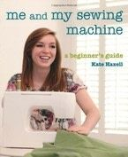 Me and My Sewing Machine: A Beginner&#x27;s Guide