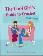 The Cool Girl&#x27;s Guide to Crochet