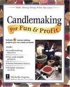 Candlemaking for Fun &amp;amp; Profit