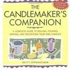 The Candlemaker&#x27;s Companion: A Complete Guide to Rolling, Pouring, Dipping, and Decorating Your Own Candles