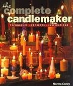 The Complete Candlemaker: Techniques, Projects &amp;amp; Inspiration