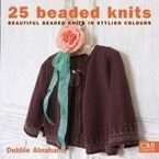 25 Beaded Knits: Beautiful Beaded Knits in Stylish Colours