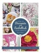 How to Decorate &amp; Embellish Your Fabrics