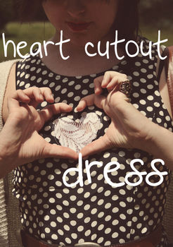 A lace-insert heart-shaped dress embellishment. .  Free tutorial with pictures on how to make a cut-out dress in under 30 minutes by dressmaking with scissors, cardboard, and lace. How To posted by Annika Victoria. Difficulty: Simple. Cost: Absolutley free. Steps: 7