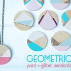 Geometric Paint + Glitter Pendants