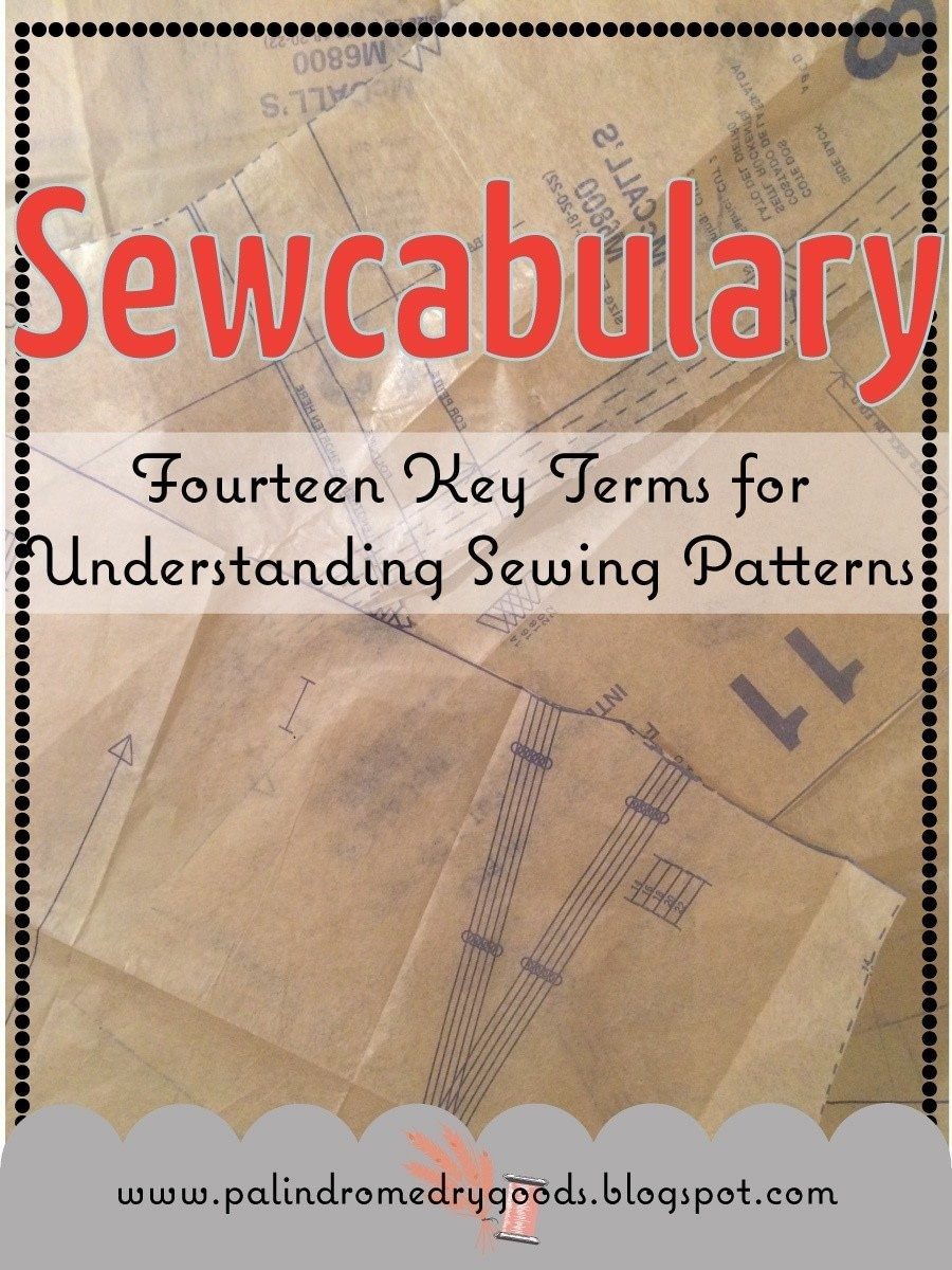 Sewcabulary Fourteen Key Terms For Understanding Sewing
