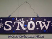 Hand Painted Barn Wood Sign: Let It Snow