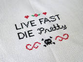 Life Fast, Die Pretty Cross Stitch