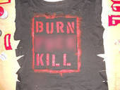 Burn Kill.....T Shirt.