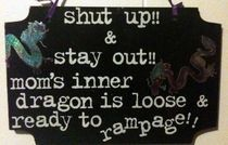 Mom's Inner Dragon Rampage Sign