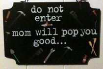 Mom Will Pop You Sign
