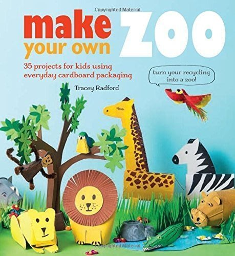 Make Your Own Zoo By Tracey Radford · CICO Books · Craft