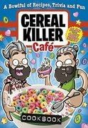 The Cereal Killer Cafe Cookbook