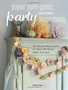 Paper Pom-poms and other Party Decorations