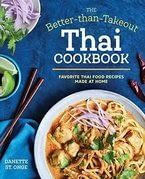 The Better Than Takeout Thai Cookbook