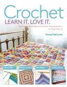 Crochet Learn It. Love It.