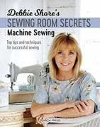Debbie Shore's Sewing Room Secrets