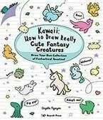 Kawaii: How to Draw Really Cute Fantasy Creatures