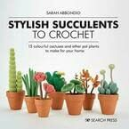 Stylish Succulents to Crochet