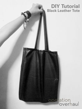 Make your own chic leather tote! .  Free tutorial with pictures on how to sew a leather tote in under 60 minutes by sewing with thread, pins, and fabric scissors. Inspired by clothes & accessories. How To posted by Operation Overhaul. Difficulty: Simple. Cost: Cheap. Steps: 12