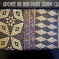 Diy Update A Bland Ikat Print Straw Clutch