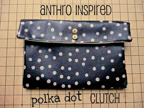 It's all about being stylish on a budget  .  Free tutorial with pictures on how to make a leather clutch in under 150 minutes by sewing with sewing machine, buttons, and acrylic paint. Inspired by anthropologie. How To posted by Kaitlin H. Difficulty: Simple. Cost: 3/5. Steps: 9