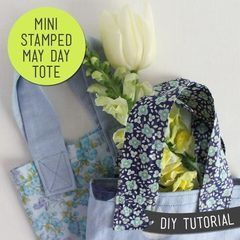 Stamped Mini May Day Tote