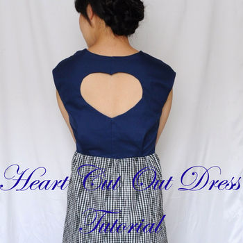 How to add heart or any shape cut out to the dress  .  Free tutorial with pictures on how to make a cut-out dress in under 120 minutes by sewing and dressmaking with fabric and sewing machine. How To posted by vivatveritas. Difficulty: Easy. Cost: Cheap. Steps: 11