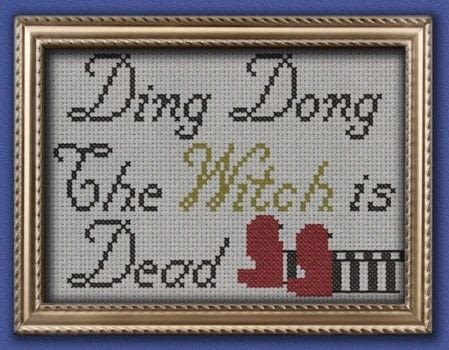 Ding Dong the Witch is Dead .  Free tutorial with pictures on how to cross stitch  in under 180 minutes by needleworking and cross stitching with aida, dmc floss, and embroidery needle. Inspired by movies, books, and witches & wizards. How To posted by SSaunders.  in the Needlework section Difficulty: Simple. Cost: Absolutley free. Steps: 2