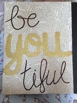Be-You-Tiful .  Free tutorial with pictures on how to create a drawing or painting in 2 steps by decoupaging with canvas, book, and pva glue. Inspired by homeware and acrylic paint. How To posted by Laura R.  in the Art section Difficulty: 3/5. Cost: Absolutley free.