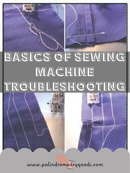 Learn 3 basic fixes to common sewing machine problems.  .  Free tutorial with pictures on how to sew  in under 60 minutes by machine sewing with sewing machine. How To posted by Palindrome Dry Goods.  in the Sewing section Difficulty: Easy. Cost: No cost. Steps: 6