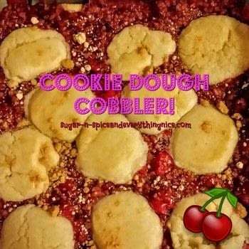Cookie Dough (Cherry) Cobbler: This cobbler can be made with any fruit-pie filling. .  Free tutorial with pictures on how to bake a sweet pie / sweet tart in under 55 minutes using ½ c of finely diced walnuts, sugar cookies , and filling. Inspired by cherries, fruit, and cookies. Recipe posted by SugarNSpiceLily.  in the Recipes section Difficulty: Simple. Cost: Cheap. Steps: 5