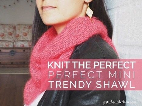 A great project for knitting beginners .  Free tutorial with pictures on how to make a shawl in 5 steps by knitting with yarn, scissors, and circular knitting needles. How To posted by Estelle C.  in the Yarncraft section Difficulty: Simple. Cost: 3/5.