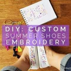 Diy: Custom Summer Shoes Embroidery