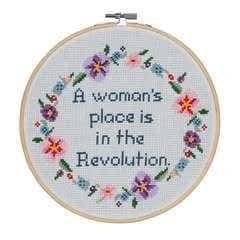 A Woman's Place Is In The Revolution Cross Stitch