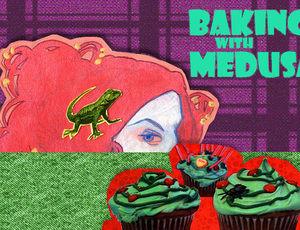 Baking With Medusa