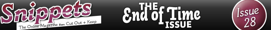 Snippets Issue 28 : The End Of Time Issue